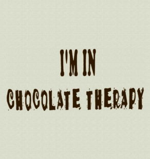I'm in Chocolate Therapy T-Shirt.